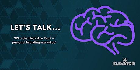 Let's Talk...Personal Branding workshop tickets