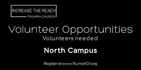 TRIUMPH CHURCH NORTH CAMPUS - MINISTRY VOLUNTEERS (APRIL 24-25, 2021) tickets