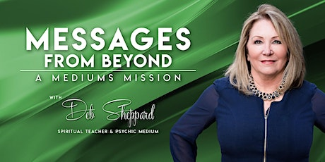 2021 Messages From Beyond-A Mediums Mission-Deb Sheppard tickets