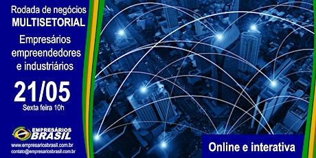 Rodada de negócios 4.0 ONLINE e INTERATIVA - MULTISETORIAL bilhetes