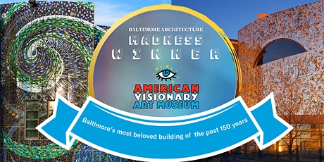 Designing the AVAM – Winner of Baltimore Architecture Madness tickets