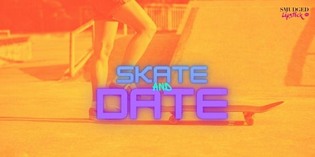 Skate and Date! tickets