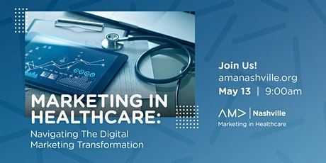 Marketing in Healthcare: Navigating The Digital Marketing Transformation tickets