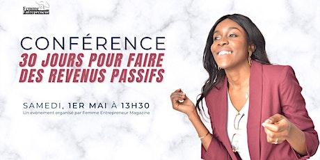 Conférence 30 Jours pour faire des Revenus Passifs billets