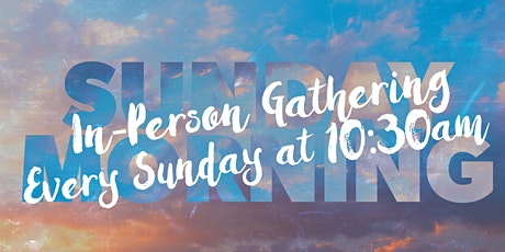 Sunday Morning Worship Service, April 25th @ 10:30am tickets