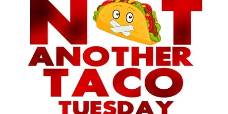 Not Another Taco Tuesday tickets