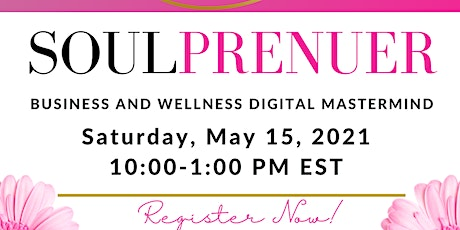 SOULPRENEUR: Business and Wellness Digital Mastermind tickets