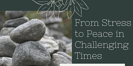 From Stress to Peace in Challenging Times tickets