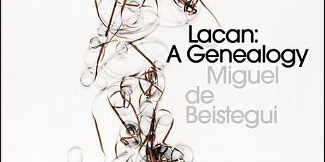 Lacan: A Genealogy - Miguel de Beistegui in conversation with Dany Nobus bilhetes