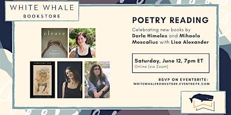 Poetry Reading: Darla Himeles, Mihaela Moscaliuc, and Lisa Alexander tickets