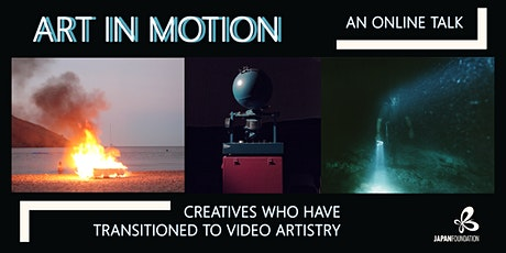 Art In Motion - Creatives Who Have Transitioned to Video Artistry tickets