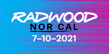 RADwood NorCal 2021 - RADwood Returns! tickets