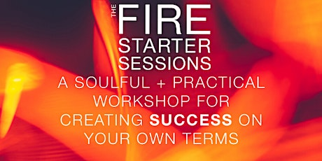 Fire Starter Sessions 8-Week Virtual Workshop (June 2021) tickets