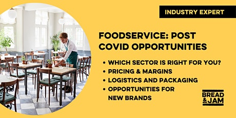 Workshop: Foodservice Post Lockdown - Opportunities For Food & Drink Brands tickets