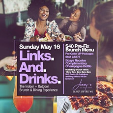 Links N Drinks,  Sunday 2hr Open Bar Brunch, Bdays FREE Champagne Bottle tickets