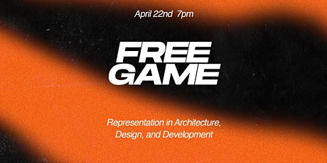 Free Game: Representation in Architecture, Design, and Development tickets