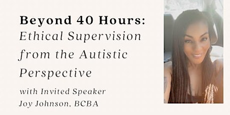 Beyond 40 Hours: Ethical Supervision from the Autistic Perspective tickets