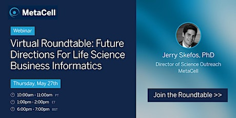 Virtual Roundtable: Future Directions For Life Science Business Informatics tickets