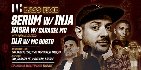 Bass Face // LCSTR // Serum w.Inja, Kasra w.Carasel MC, DLR w.MC Gusto, + tickets