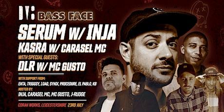 Bass Face // LCSTR // Serum w.Inja, Kasra w.Carasel MC, DLR w.MC Gusto, + tickets