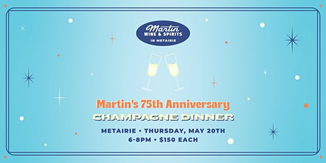 Martin's 75th Anniversary Champagne Dinner: Metairie tickets