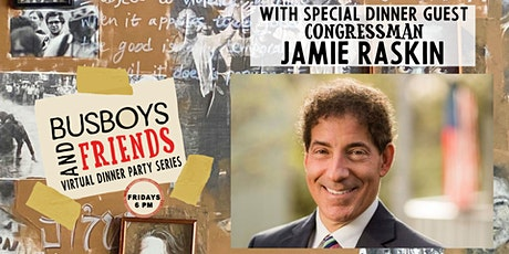Jamie Raskin : Busboys and Friends! Virtual Dinner w/ Andy Shallal tickets
