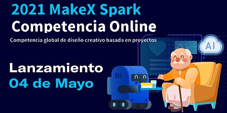 Lanzamiento MakeX Spark 2021 tickets
