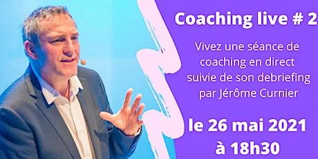 Coaching live # 2 billets