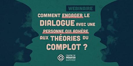 Engager le dialogue avec une personne qui adhère aux théories du complot tickets