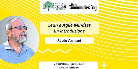 Lean e Agile Mindset: un'introduzione, CodeGardenRoma #TheCmmBay biglietti