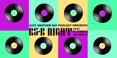Just Another Day Podcast Presents: R&B Night tickets