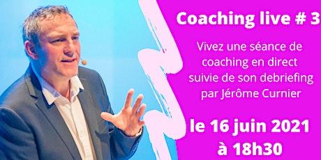 Coaching live # 3 billets