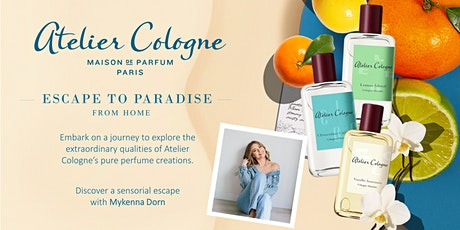 Escape to Paradise with Atelier Cologne -  A Virtual Fragrance Masterclass tickets