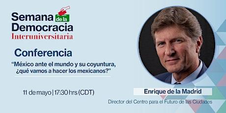 México ante el mundo y su coyuntura, ¿qué vamos a hacer los mexicanos? entradas