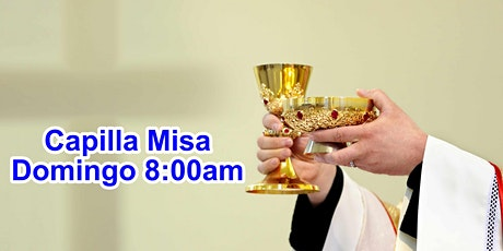 CAPILLA 8:00am Misa Dominical (Afuera) tickets