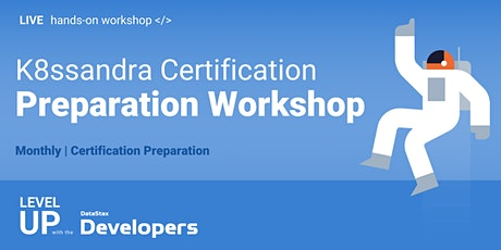 K8ssandra Certification Exam Preparation Workshop tickets