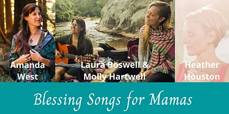 Blessing Songs for Mamas - Amanda West, Molly Hartwell & Laura Boss tickets