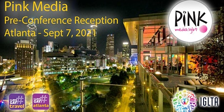 Pre-Conference Reception | IGLTA Convention in Atlanta | Sept 7, 2021 tickets