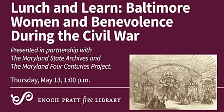 Lunch and Learn: Baltimore Women and Benevolence During the Civil War tickets