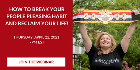 How to Break Your People Pleasing Habit and Reclaim Your Life tickets
