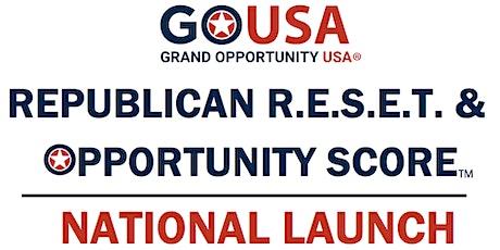 The GOUSA Republican R.E.S.E.T Event & Opportunity Score National Launch tickets