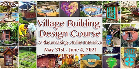 Village Building Design Course: A Placemaking Online Intensive tickets