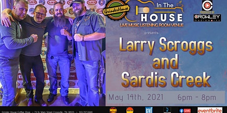 """Larry Scroggs & Sardis Creek LIVE """"In the House"""" tickets"""