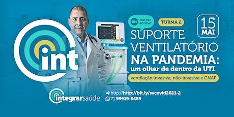 Suporte Ventilatório na Pandemia: VM Invasiva |  VM Não Invasiva | CNAF bilhetes