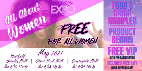 3rd Annual All About Women Expo - Citrus Park Mall tickets