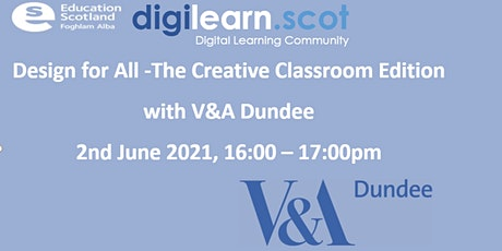 Design for All, Creative Classroom Edition with V&A Dundee tickets