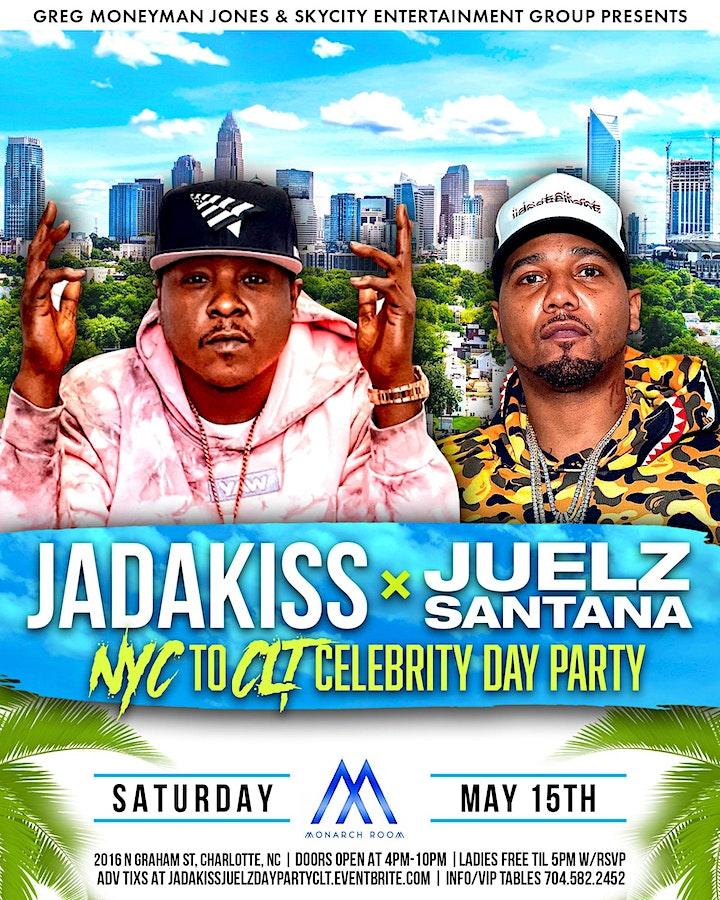 NYC TO CLT CELEBRITY DAY PARTY W/ JADAKISS X JUELZ SANTANA @ MONARCH ROOM image