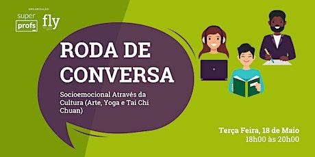 18.05 | Roda De Conversa SuperProfs! | Socioemocional através da Cultura ingressos