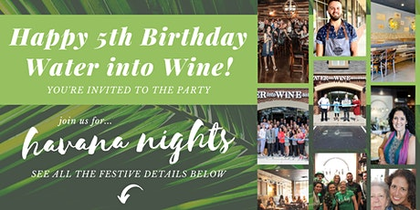 Happy 5th Birthday Water into Wine! Join Us for Havana Nights Celebration!! tickets