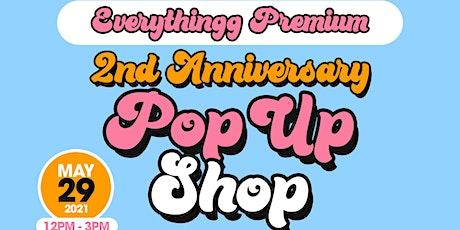 Everythingg Premium 2nd Anniversary Pop Up Shop tickets